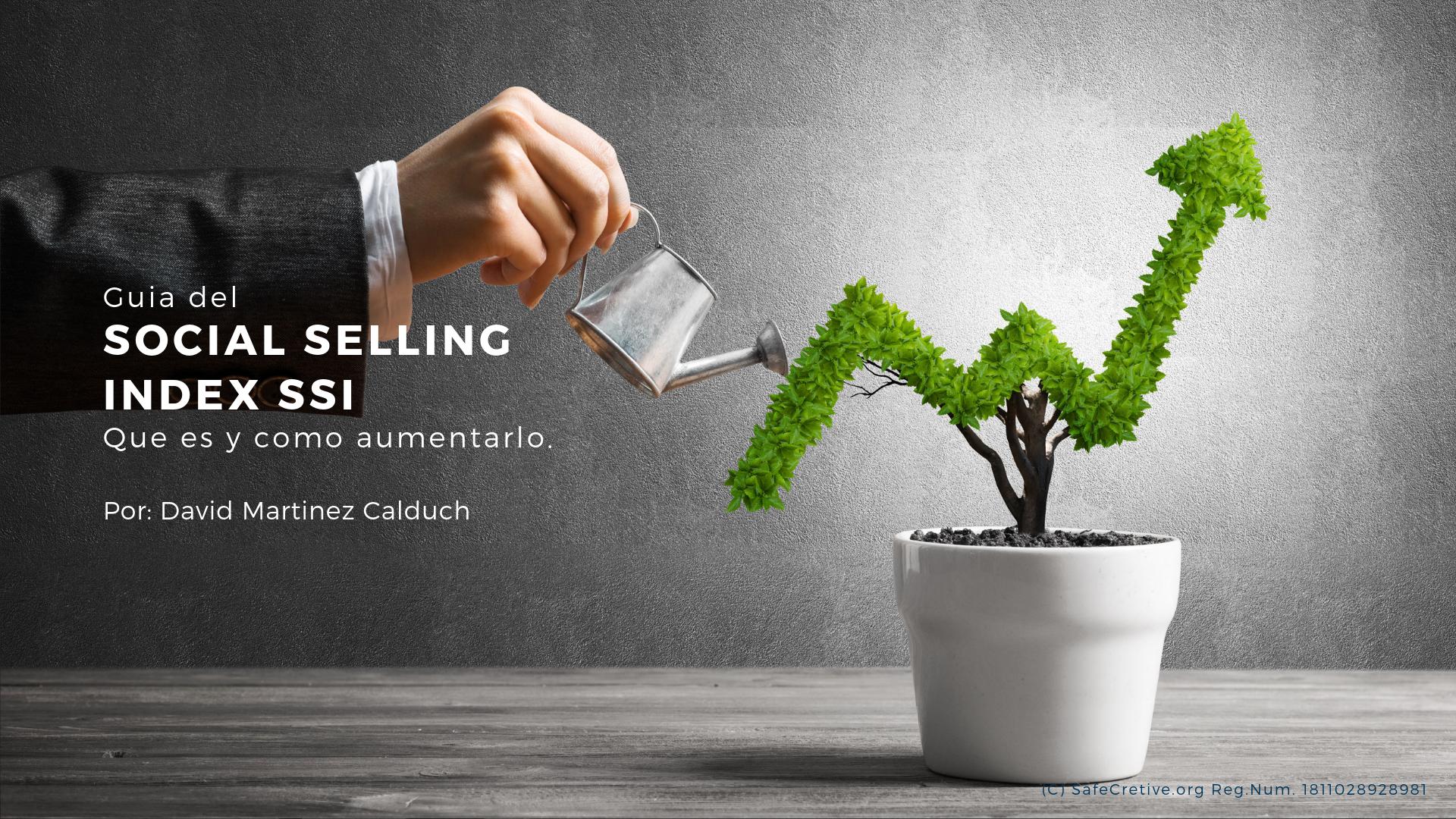 Guia del Social Selling Index SSI, que es y como aumentarlo - Soluciona Facil - David Martinez Calduch