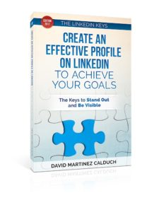 Create an effective profile on LinkedIn to achieve your goals, The keys to stand out and be visible, The keys of LinkedIn, Volume 1, Paperback, David Martinez Calduch